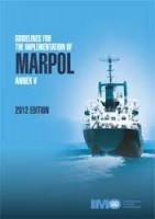 Guidelines for the Implementation of MARPOL Annex V , 2012 Edition